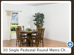 30 Single Pedestal Round Metro Chairs