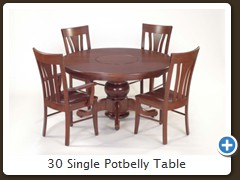 30 Single Potbelly Table