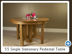 55 Single Stationary Pedestal Table